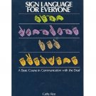 Sign Language For Everyone A Basic Course In Communication With The Deaf HC Book