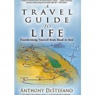 A Travel Guide to Life Transforming Yourself from Head to Soul Book God Religion DeStefano