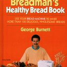 Breadman's Healthy Bread Cookbook George Burnett Breadmaker Easy Recipes Like New Unread