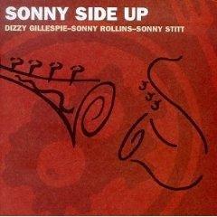 Artist: Dizzy Gillespie, Sonny Rollins, Sonny Stitt  Album: Sonny Side Up