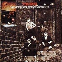 Artist: The Who  Album: Meaty Beaty Big and Bouncy