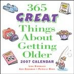 365 GREAT THINGS ABOUT GETTING OLDER 2007 DAILY BOXED CALENDAR