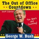 BUSH OUT OF OFFICE COUNTDOWN 2007 WALL CALENDAR