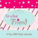 FOR A DEAR FRIEND 2007  MINI DESK CALENDAR