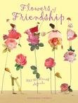 FLOWERS OF FRIENDSHIP 2007 SOFTCOVER ENGAGEMENT CALENDAR