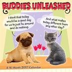 BUDDIES UNLEASHED 2007 WALL CALENDAR