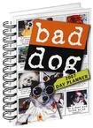 BAD DOG 2007 HARDCOVER ENGAGEMENT CALENDAR