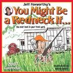 JEFF FOXWORTHY YOU MIGHT BE A REDNICK IF 2007 WALL CALENDAR-FREE SHIPPING!