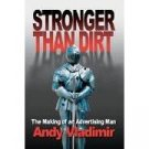 Stronger than Dirt: The Making of an Advertizing Man (Hardcover)