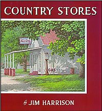 Country Stores by Jim Harrison (Signed)