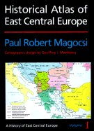 Historical Atlas of East Central Europe (History of East Central Europe) by Paul Robert Magocsi