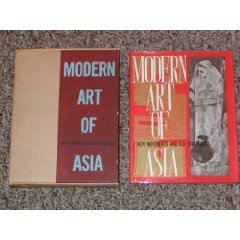 Modern Art Of Asia: New Movements And Old Traditions (Hardcover)