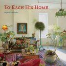 To Each His Home: Inspired Interiors as Unique as Their Owners