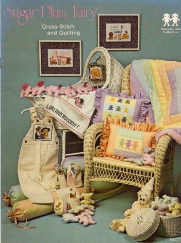 Sugar Plum Fairy Cross Stitch & Quilting Pattern Book