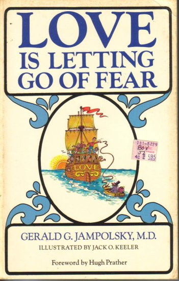 Love is Letting Go Of Fear Gerald G Jampolsky MD  * First Printing 1979 *