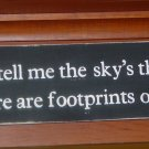 007 Primitive Sign Don't tell me the sky's the limit when there are footprints on the moon