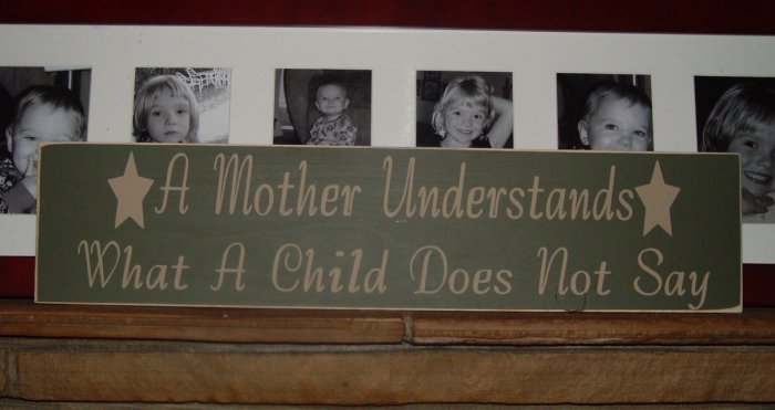 101 Primitive Sign A Mother Understands what child does not Say