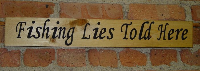 307 Primitive Sign, Fishing Lies Told Here