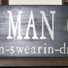 0018 Primitive Sign, The Man Cave.. fartin, burpin, drinkin, swearing allowed
