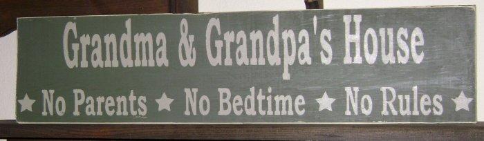 Primitive Sign, Grandma & Grandpa's House No Parents No Bedtime No Rules