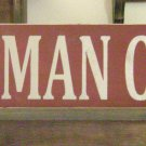 0118 Primitive Sign, The Man Cave..