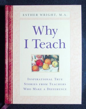 Why I Teach by Esther M.A. Wright