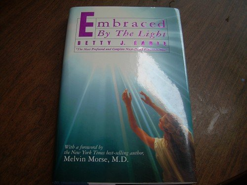 EMBRACED BY THE LIGHT-BETTY J. EADIE