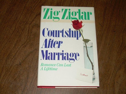 COURTSHIP AFTER MARRIAGE-ZIG ZIGLAR