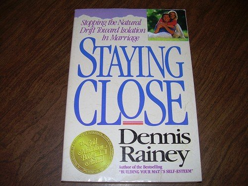 STAYING CLOSE-DENNIS RAINEY