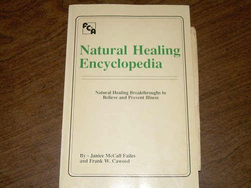 NATURAL HEALING ENCYCLOPEDIA-JANICE MCCALL FAILES, CAWOOD