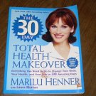 THE 30 DAY TOTAL HEALTH MAKEOVER-MARILU HENNER