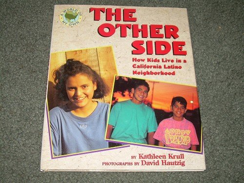 THE OTHER SIDE-HOW KIDS LIVE IN A CALIFORNIA LATINO NEIGHBOR