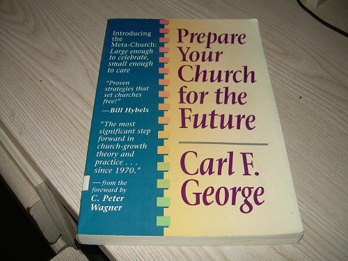 PREPARE YOUR CHURCH FOR THE FUTURE-CARL F. GEORGE