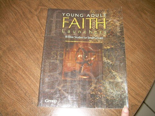 YOUNG ADULT FAITH LAUNCHERS-18 BIBLE STUDIES