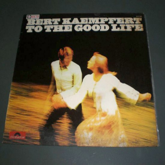 BERT KAEMPFERT : TO THE GOOD LIFE ( JAZZ Pop Vinyl Record LP )