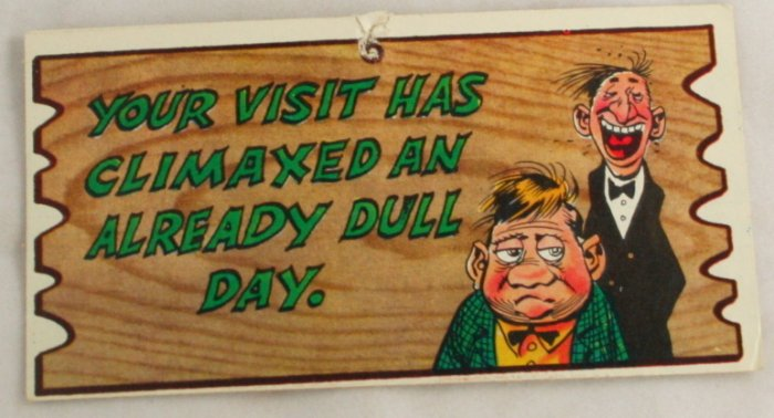 "Wacky Plak Comic Card ""Your Visit Has Climaxed..."""