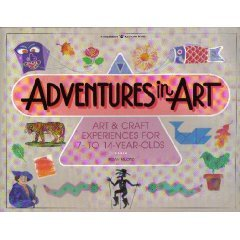 Adventures In Art: Art Crafts Ages 7-14 Book Susan Milord