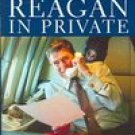 RONALD REAGAN IN PRIVATE-Jim Kuhn-HC DJ Book