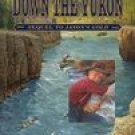 Down The Yukon (Sequel to Jason's Gold) by Will Hobbs PB Book