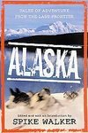 Alaska Tales Of Adventure From The Last Frontier Anthology Book