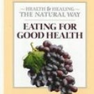 Eating For Good Health Reader's Digest Healing The Natural Way BOOK
