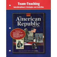Glencoe The American Republic Since 1877 Team-Teaching Book