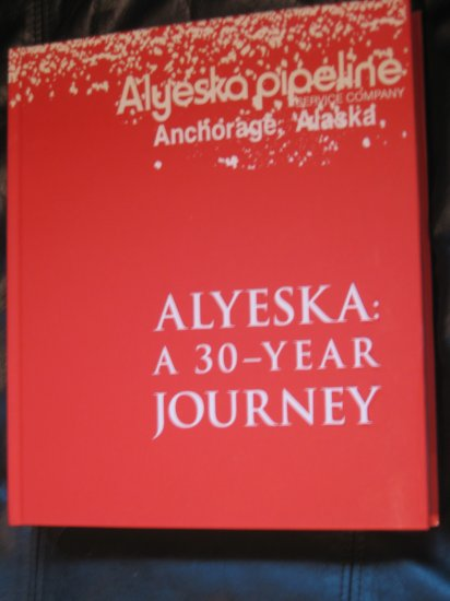 Alyeska A 30-Year Journey Alaskan Pipeline History Book Collectible