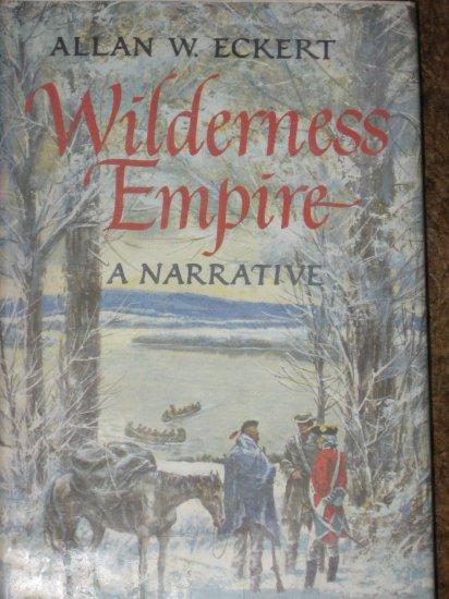 Wilderness Empire: A Narrative 1969 Allen Eckert HB Book
