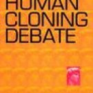 The Human Cloning Debate 3rd Edition Glenn McGee SC Book