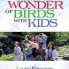 Sharing the Wonder of Birds With Kids Autographed Laura Erickson Book