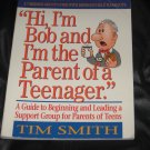 Hi I'm Bob and I'm the Parent of a Teenager Book Smith