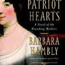 Patriot Hearts A Novel of the Founding Mothers Hambly HC Book