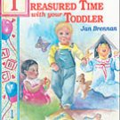 Treasured Time With Your Toddler Jan Brennan SC Book