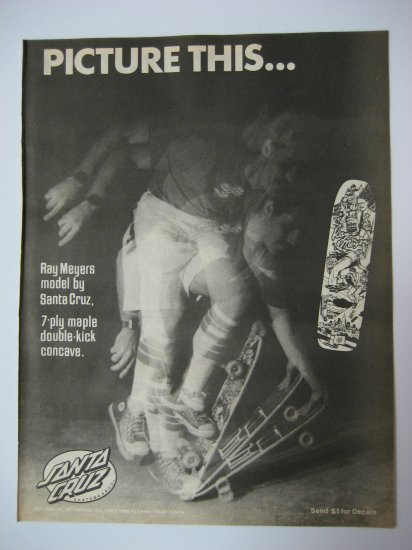 Original Santa Cruz SkateBoard Advertisement Rare Vintage Ray Meyers